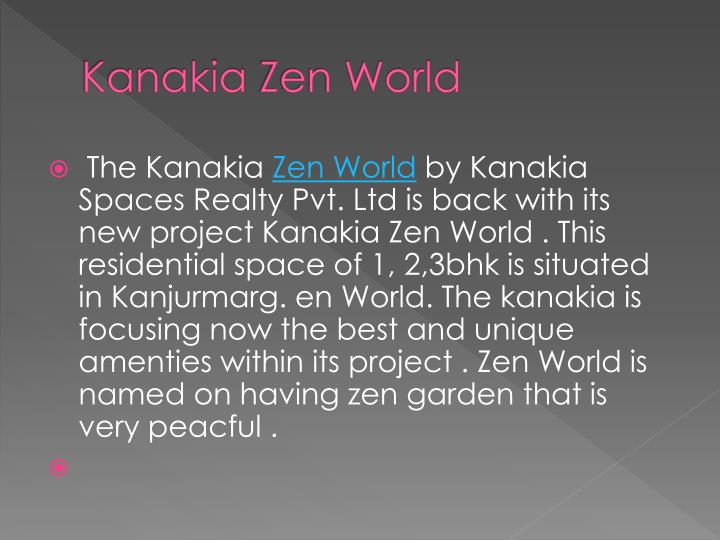 Kanakia zen world