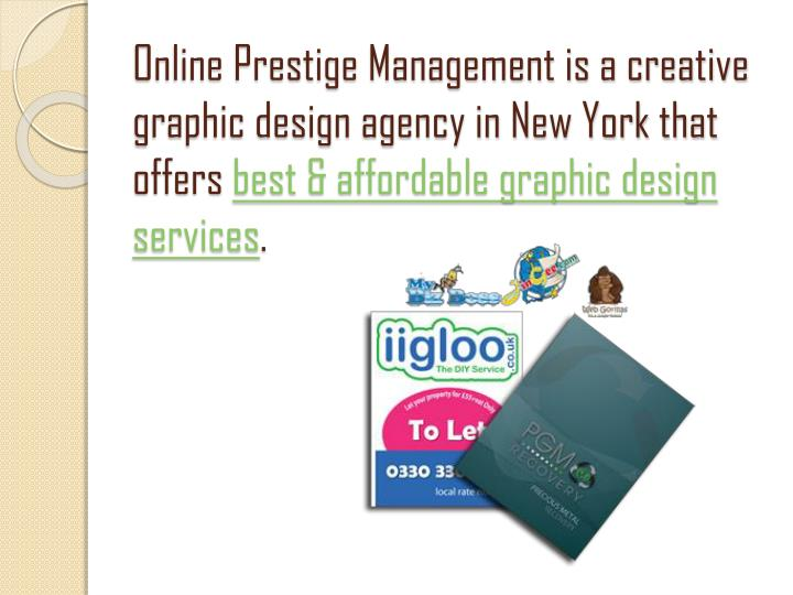 Online Prestige Management is a creative graphic design agency in New York that offers