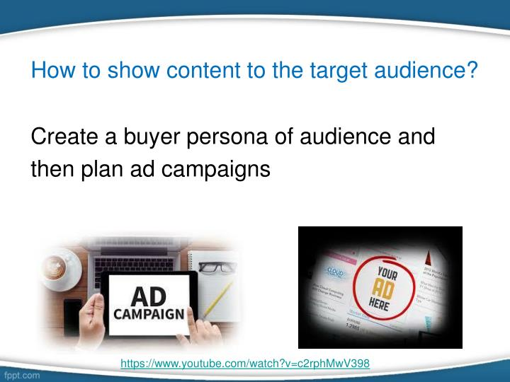 How to show content to the target audience?