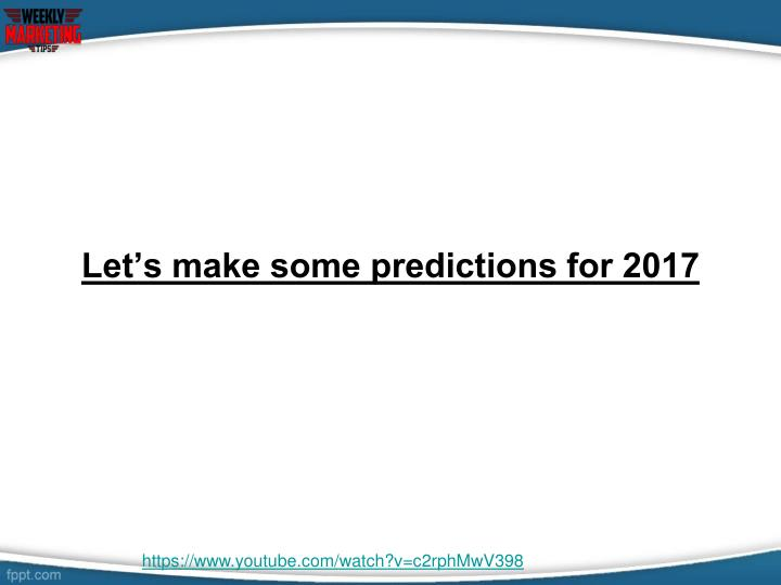 Let's make some predictions for 2017