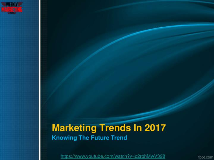 Marketing Trends In 2017