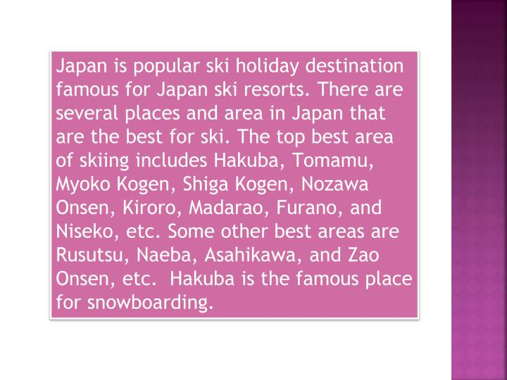 Japan is popular ski holiday destination