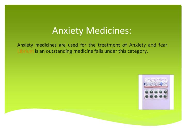 Anxiety Medicines: