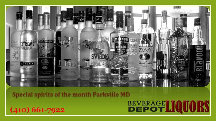 Special spirits of the month Parkville MD