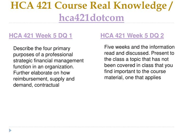 HCA 421 Course Real Knowledge /
