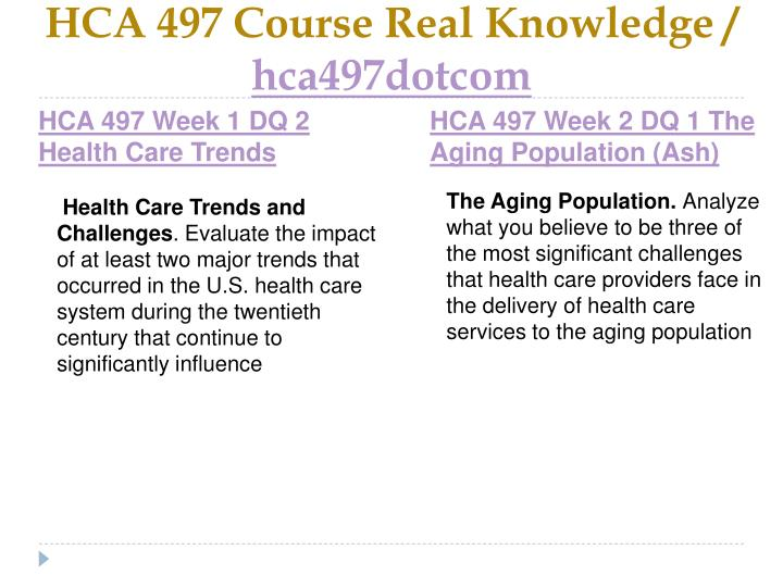 Hca 497 course real knowledge hca497dotcom2