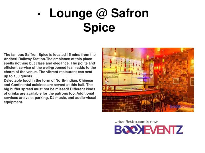 Lounge @ Safron Spice