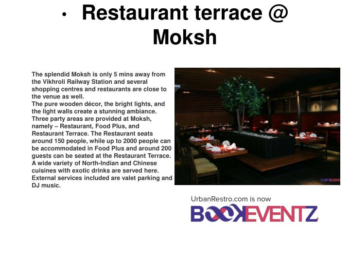 Restaurant terrace @ Moksh