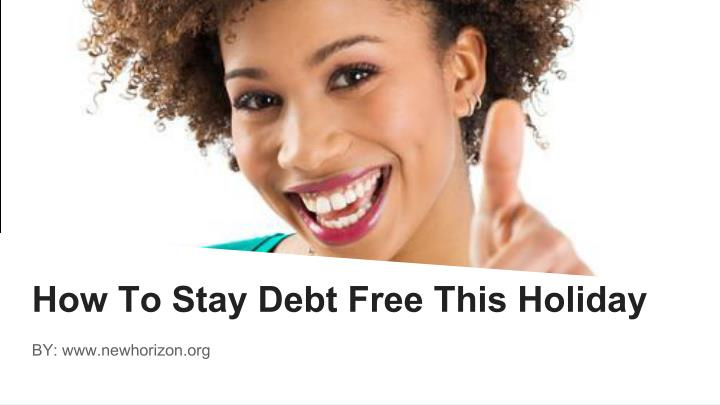 How To Stay Debt Free This Holiday