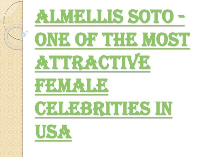 Almellis soto one of the most attractive female celebrities in usa