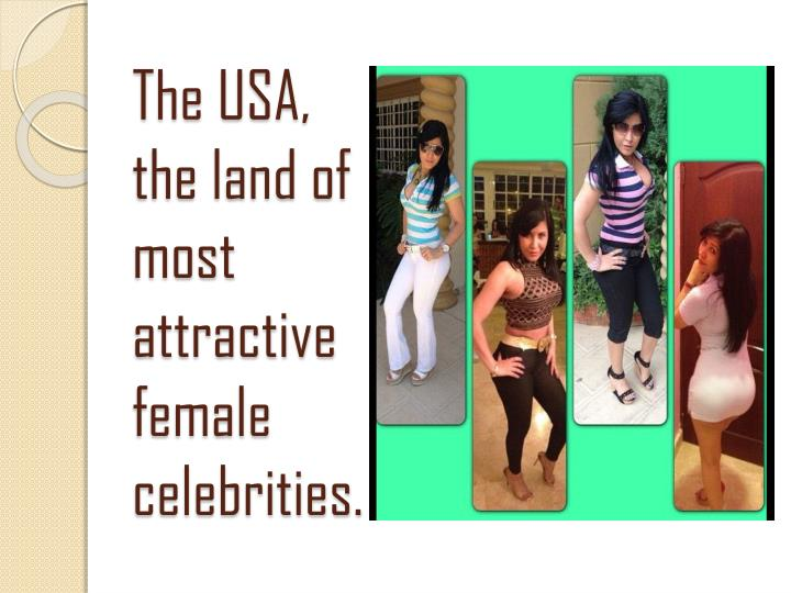 The USA, the land of most attractive female celebrities.