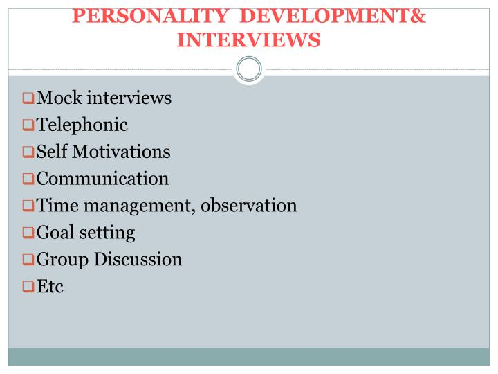 PERSONALITY  DEVELOPMENT& INTERVIEWS