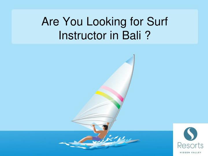 Are you looking for surf instructor in bali