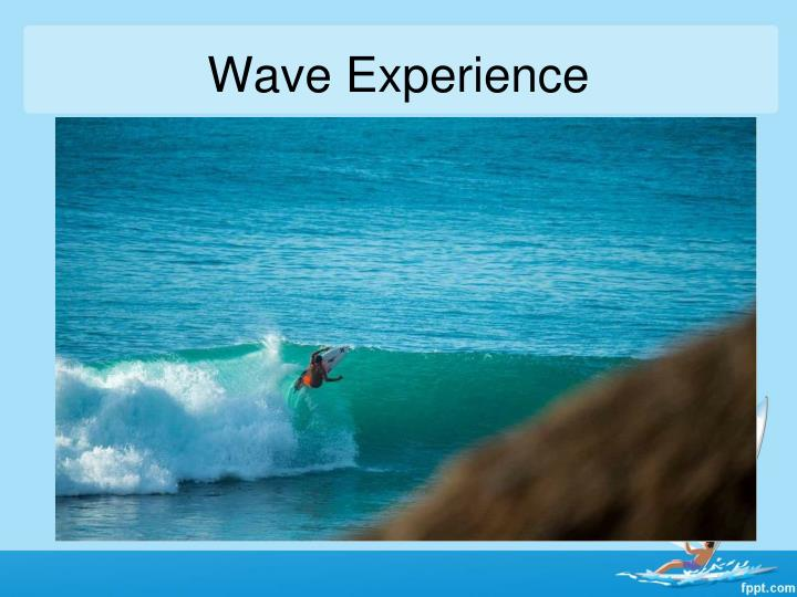 Wave Experience
