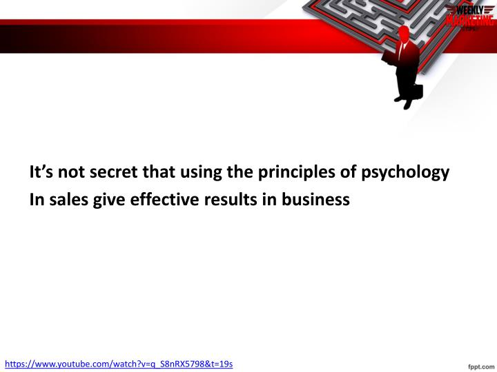 It's not secret that using the principles of psychology