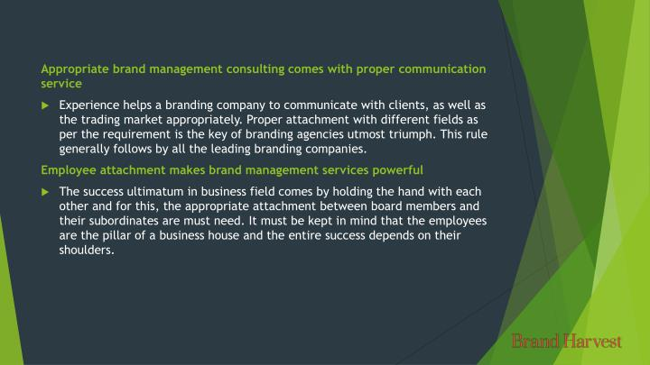 Appropriate brand management consulting comes with proper communication service