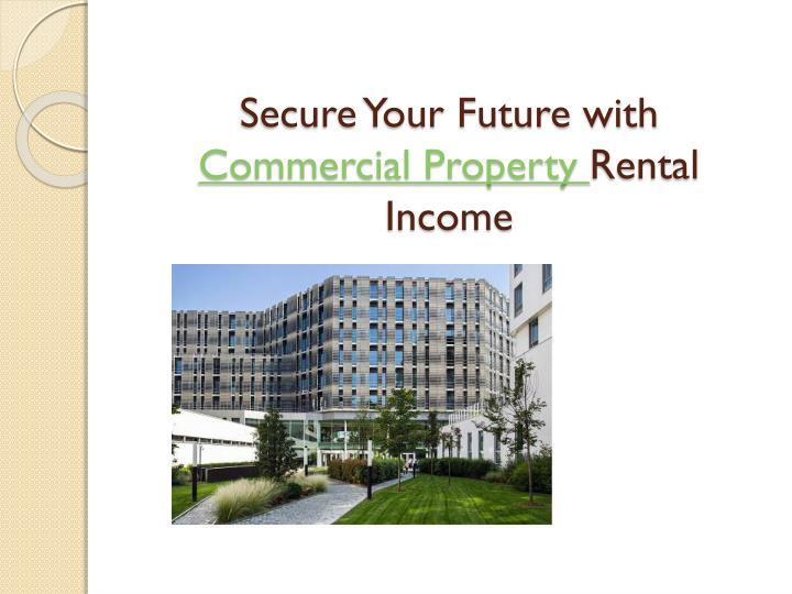 Secure your future with commercial property rental income