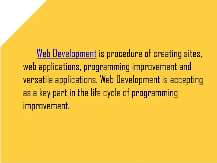 Web Developmentis procedure of creating sites,
