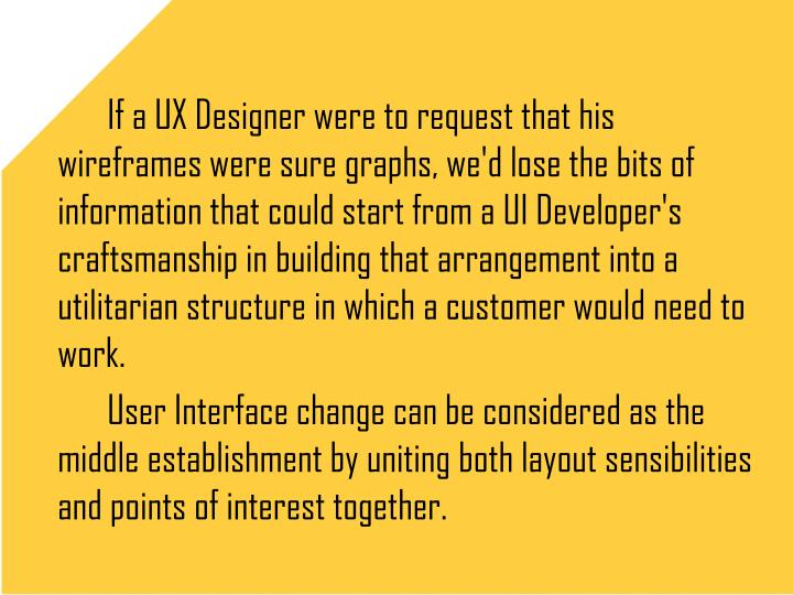 If a UX Designer were to request that his