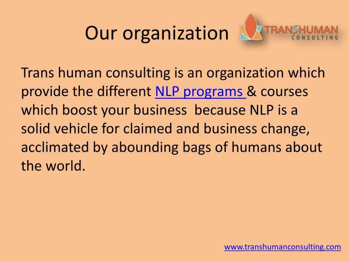 Our organization