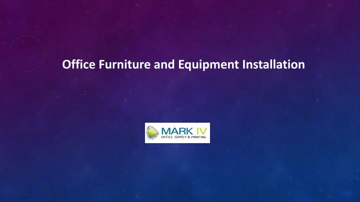 Office Furniture and Equipment Installation