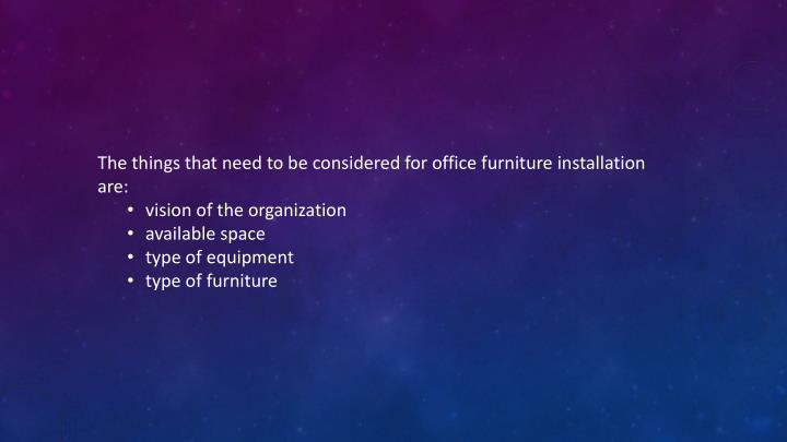 The things that need to be considered for office furniture installation