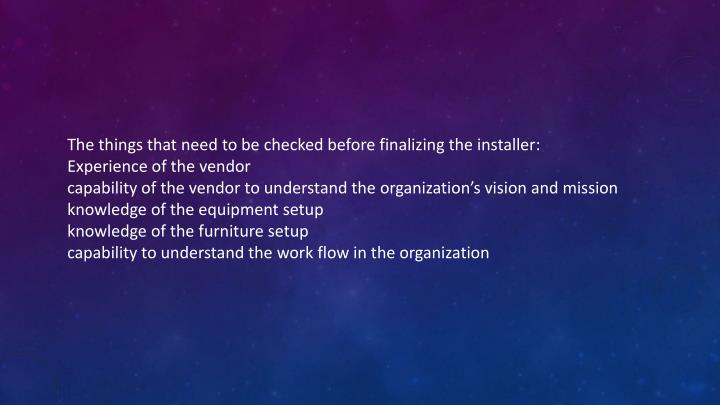 The things that need to be checked before finalizing the installer: