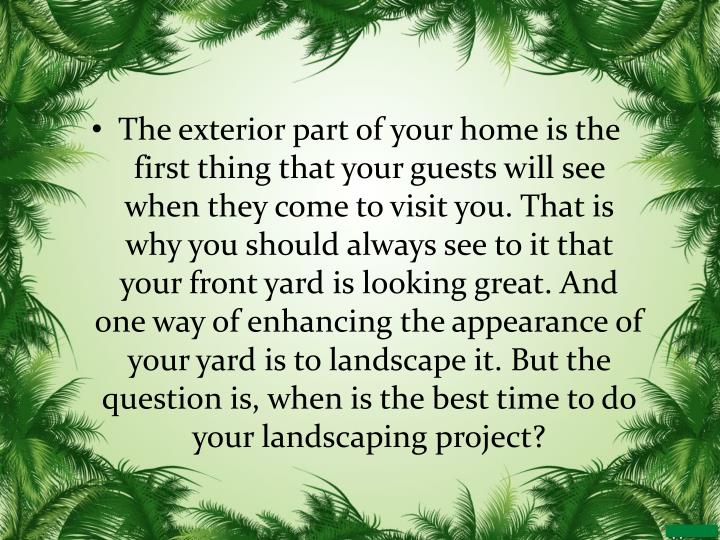 The exterior part of your home is the first thing that your guests will see when they come to visit ...