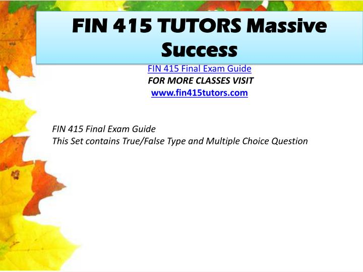 FIN 415 TUTORS Massive Success
