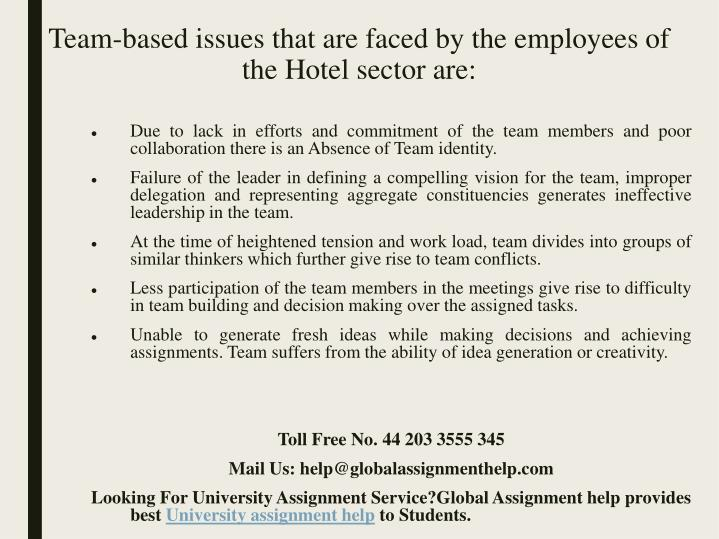 Team-based issues that are faced by the employees of the Hotel sector are:
