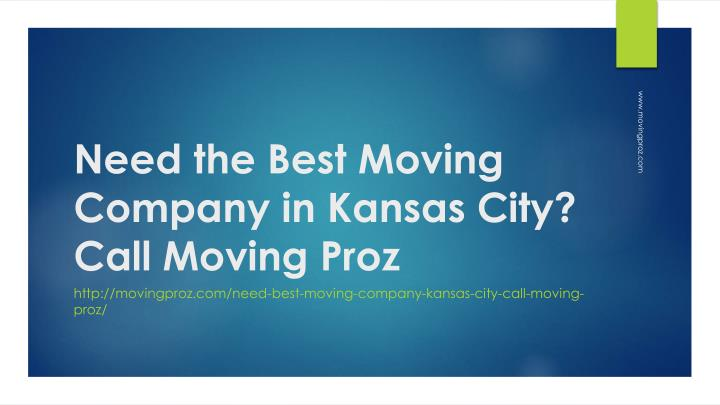 Need the best moving company in kansas city call moving proz