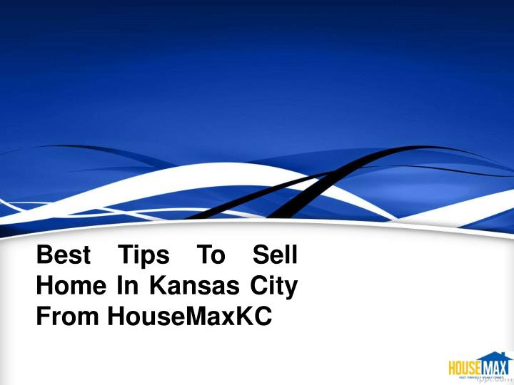 Best tips to sell home in kansas city from housemaxkc