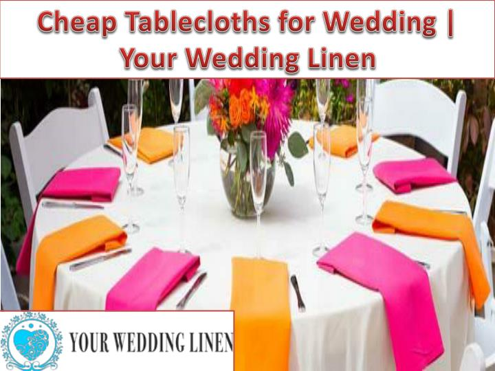 Cheap Tablecloths for Wedding | Your Wedding Linen