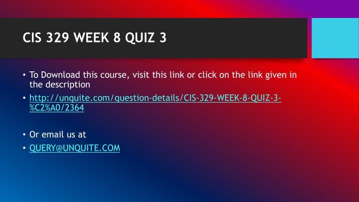CIS 329 WEEK 8 QUIZ 3