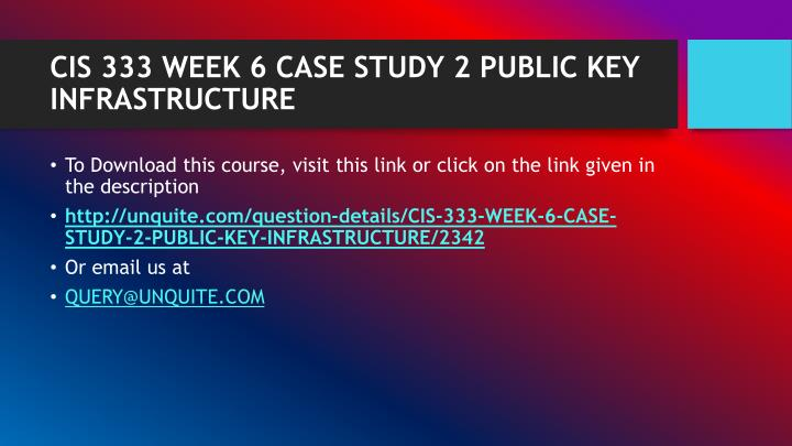 Cis 333 week 6 case study 2 public key infrastructure1