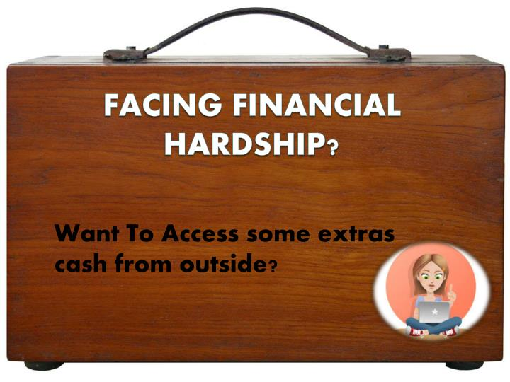 Want To Access some extras cash from outside?