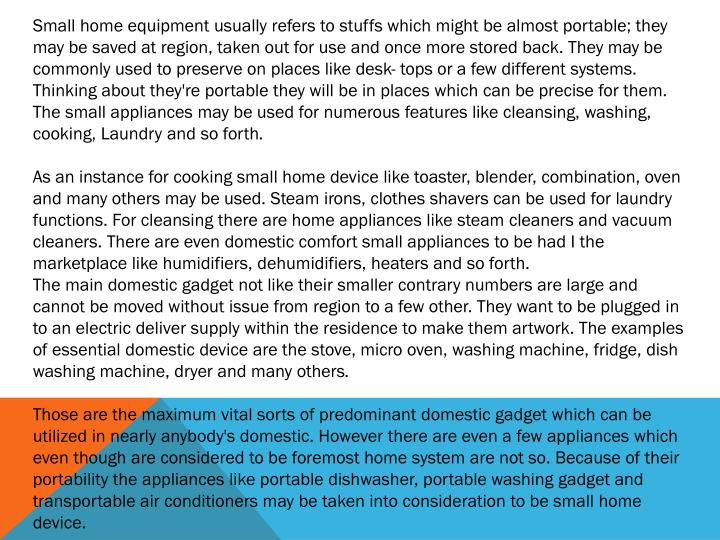 Small home equipment usually refers to stuffs which might be almost portable; they