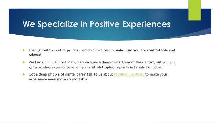We Specialize in Positive