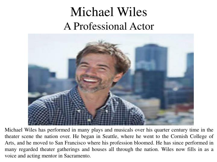 Michael wiles a professional actor