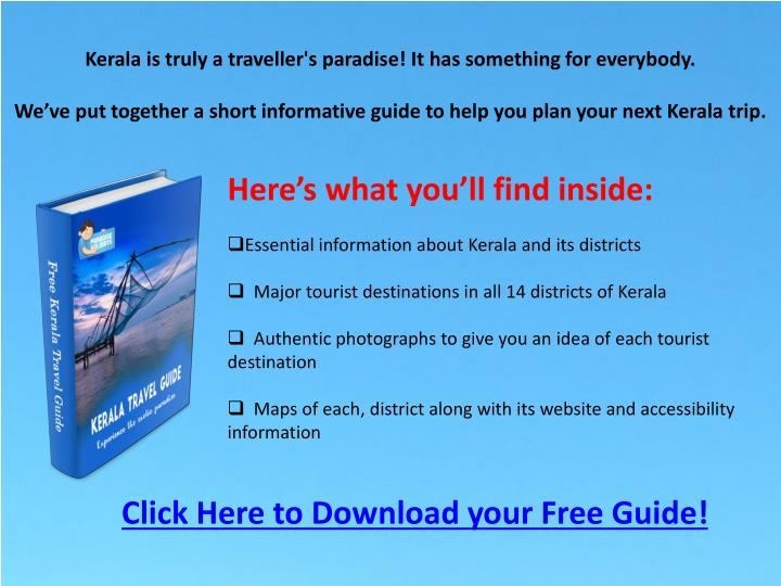 Kerala is truly a traveller's paradise! It has something for everybody.