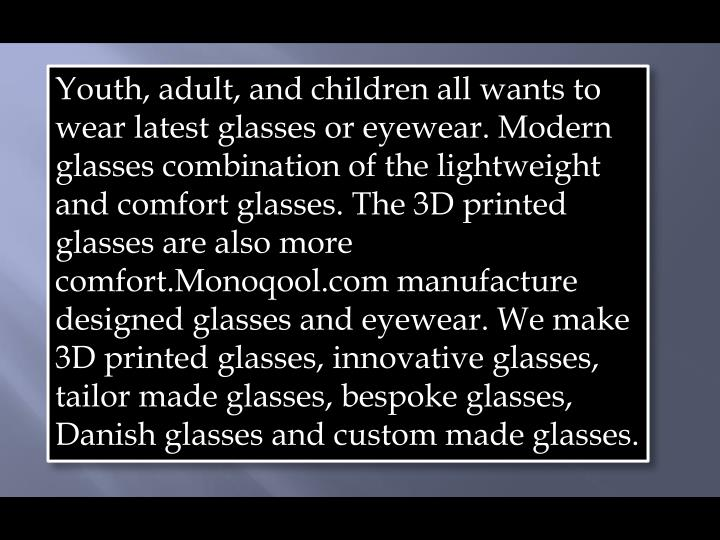 Youth, adult, and children all wants to wear latest glasses or eyewear. Modern glasses combination o...