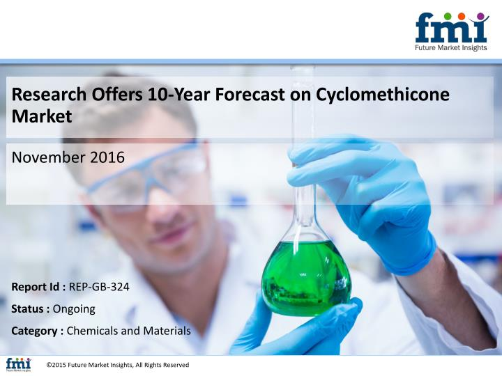 Research Offers 10-Year Forecast on Cyclomethicone