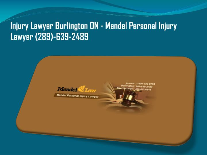 Injury Lawyer Burlington ON - Mendel Personal Injury Lawyer (289)-639-2489