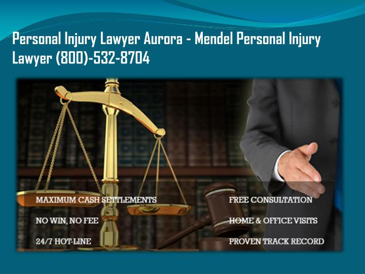Personal Injury Lawyer Aurora - Mendel Personal Injury Lawyer (800)-532-8704