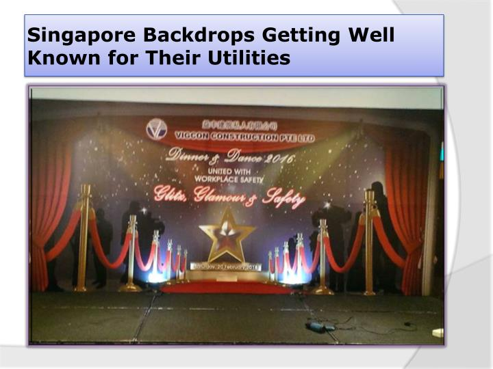 Singapore backdrops getting well known for their utilities