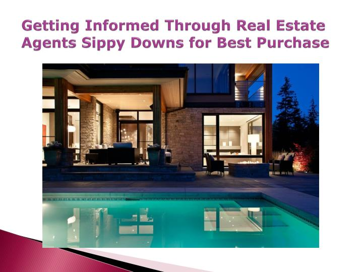 getting informed through real estate agents sippy downs for best purchase