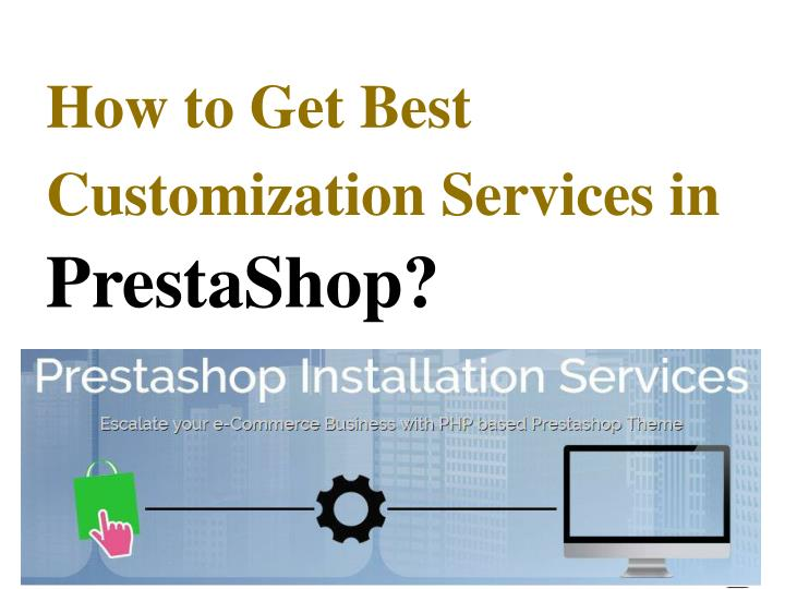 How to Get Best Customization Services in