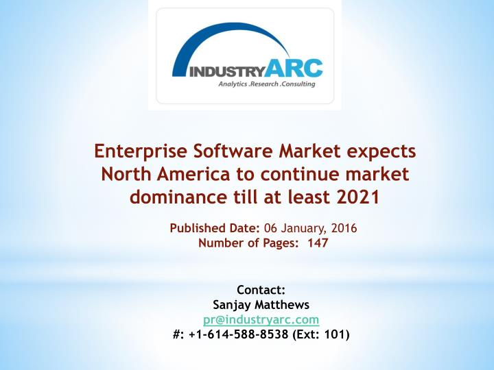 Enterprise Software Market expects North America to continue market dominance till at least 2021