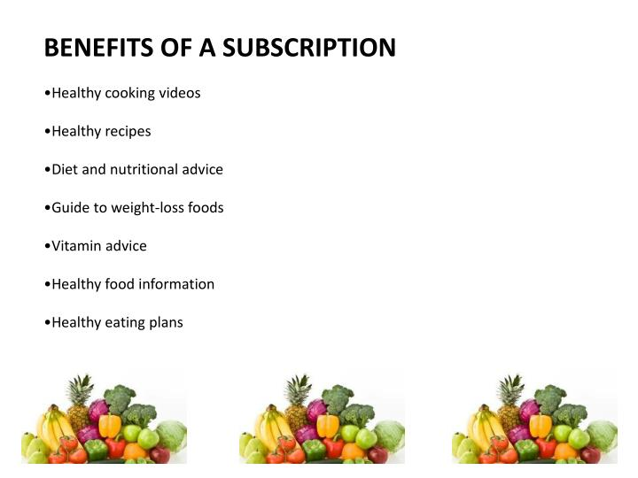 BENEFITS OF A SUBSCRIPTION