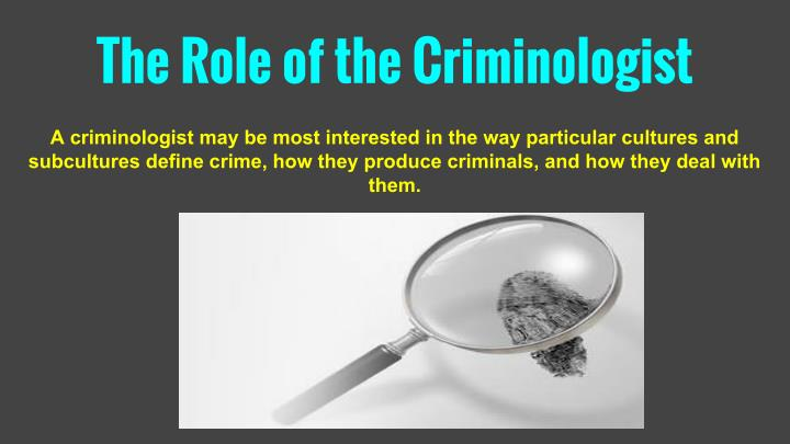 The Role of the Criminologist